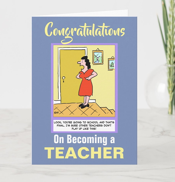 Congratulations on becoming a teacher greetings card